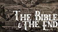 The Bible & The End